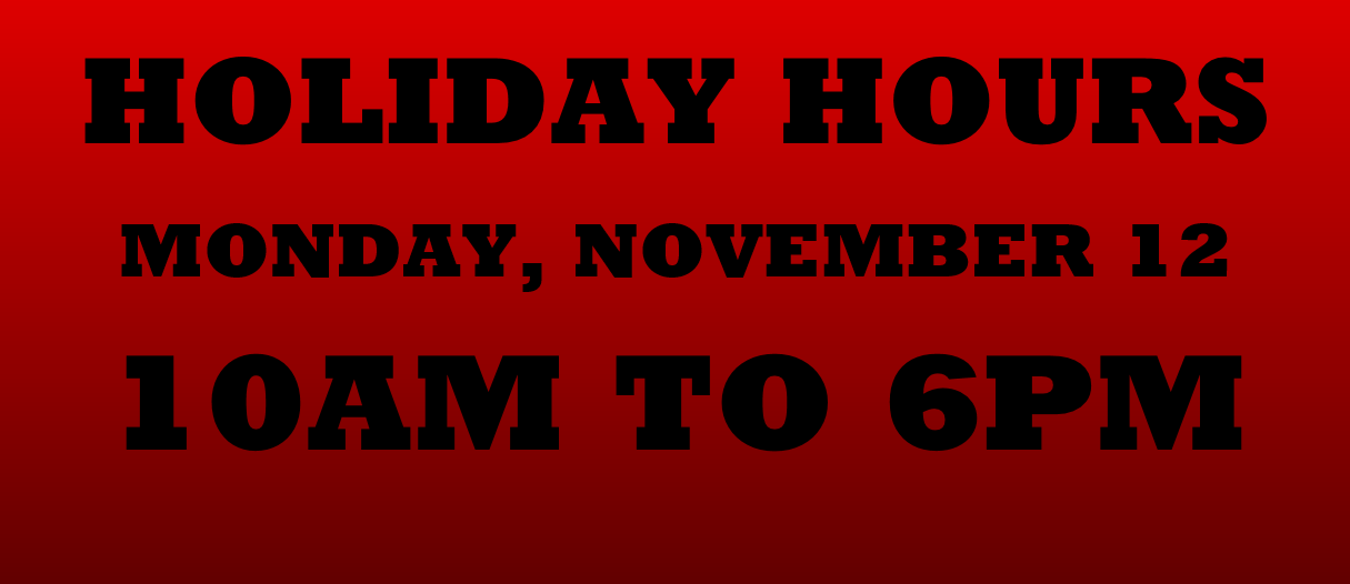 HOLIDAY HOURS MONDAY